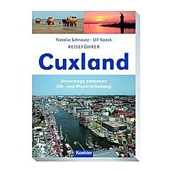 Reiseführer Cuxland. Ulf Kaack  Natalie Schnautz  - Buch