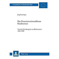 Das Zisterzienserinnenkloster Fraubrunnen. Jürg Leuzinger  - Buch