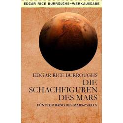 DIE SCHACHFIGUREN DES MARS: Buch von Edgar Rice Burroughs