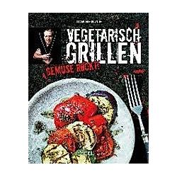Vegetarisch Grillen. Tom Heinzle  - Buch
