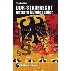DDR-Strafrecht unterm Bundesadler. Erich Buchholz  - Buch