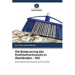 Die Besteuerung des Kraftstoffverbrauchs in Uberlândien - MG. Luiz Fernando Morais  - Buch