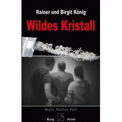 Wildes Kristall: Buch von Rainer König/ Birgit König