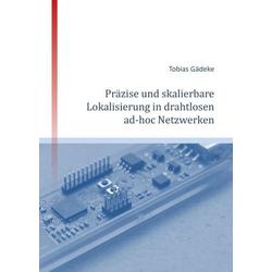 Präzise und skalierbare Lokalisierung in drahtlosen ad-hoc Netzwerken als Buch von Tobias Gädeke