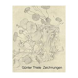 Günter Thiele Zeichnungen. Günter Thiele  - Buch