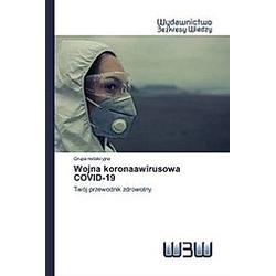 Wojna koronaawirusowa COVID-19. Grupa redakcyjna  - Buch