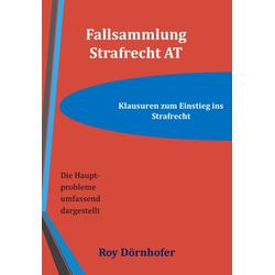 Fallsammlung Strafrecht AT: eBook von Roy Dörnhofer