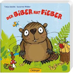Oetinger Verlag Der Biber hat Fieber