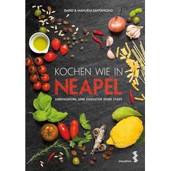 Kochen wie in Neapel als Buch von Manuela Santangelo