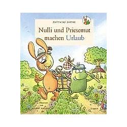 Nulli und Priesemut: Nulli und Priesemut machen Urlaub. Matthias Sodtke  - Buch