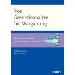 Von Szenarioanalyse bis Wargaming als Buch von Frank Romeike/ Jan Spitzner