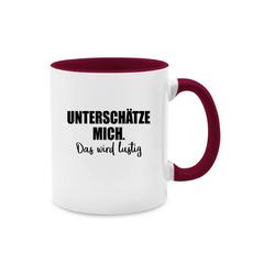 Shirtracer Tasse Unterschätze mich. Das wird lustig - Tasse mit Spruch - Tasse zweifarbig - Tassen, tasse lustige sprüche