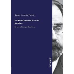 Der Kampf zwischen Rom und Samnium als Buch von Combertus Pieter Burger/ Combertus Pieter Jr Burger