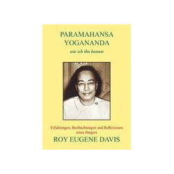 Paramahansa Yogananda - wie ich ihn kannte