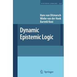 Dynamic Epistemic Logic als Buch von Hans van Ditmarsch/ Wiebe van der Hoek/ Barteld Kooi/ Wiebe Van der Hoek