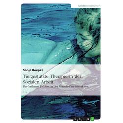 Tiergestützte Therapie im Kontext Sozialer Arbeit: eBook von Sonja Doepke