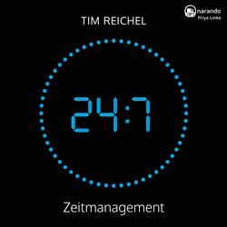 24/7'Zeitmanagement als Hörbuch Download von Tim Reichel