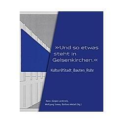 Und so etwas steht in Gelsenkirchen. - Buch