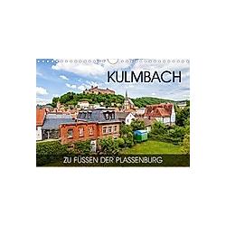 Kulmbach - zu Füßen der Plassenburg (Wandkalender 2021 DIN A4 quer)