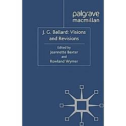 J. G. Ballard: Visions and Revisions - Buch