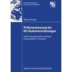 Präferenzmessung bei Kfz-Kaskoversicherungen als Buch von Markus Guthier