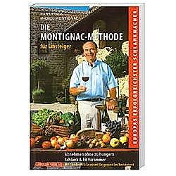 Die Montignac-Methode für Einsteiger. Hans Finck  Michel Montignac  - Buch