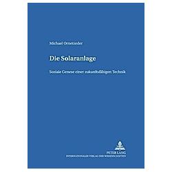 Die Solaranlage. Michael Ornetzeder  - Buch