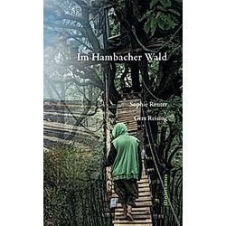 Im Hambacher Wald. Gert Reising  - Buch