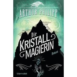 Die Kristallmagierin: eBook von Arthur Philipp