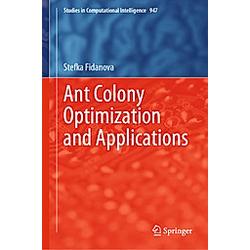 Ant Colony Optimization and Applications. Stefka Fidanova  - Buch