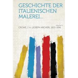 Geschichte der italienischen Malerei... Volume 5 als Taschenbuch von