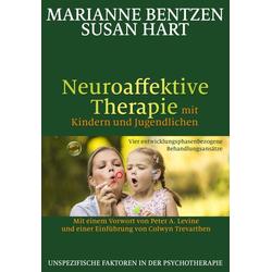 Neuroaffektive Therapie mit Kindern und Jugendlichen: Buch von Marianne Bentzen/ Susan Hart