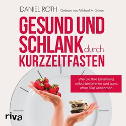 Gesund und schlank durch Kurzzeitfasten als Hörbuch Download von Daniel Roth