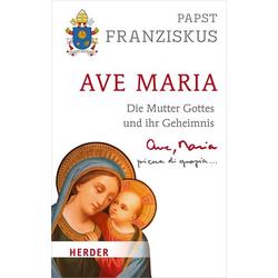 Ave Maria als Buch von Papst Franziskus/ Franziskus