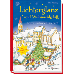 Lichterglanz und Weihnachtsduft als Buch von Elke Bräunling