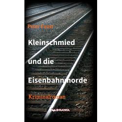 Kleinschmied und die Eisenbahnmorde: eBook von Peter Faust