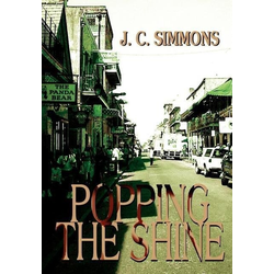 Popping the Shine als Buch von J C Simmons