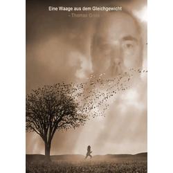 Eine Waage aus dem Gleichgewicht als Buch von Thomas Gries
