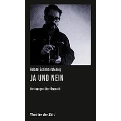 Roland Schimmelpfennig - Ja und Nein. Roland Schimmelpfennig  - Buch
