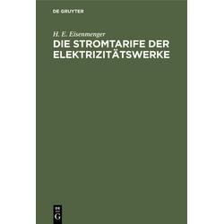 Die Stromtarife der Elektrizitätswerke als Buch von H. E. Eisenmenger