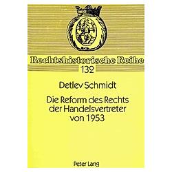 Die Reform des Rechts der Handelsvertreter von 1953. Detlev Schmidt  - Buch