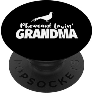 Pheasant Loving Grandma PopSockets mit austauschbarem PopGrip