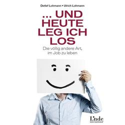 ... und heute leg ich los! als Buch von Detlef Lohmann/ Ulrich Lohmann