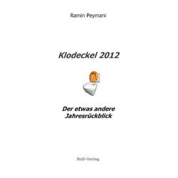 Klodeckel 2012 als Buch von Ramin Peymani