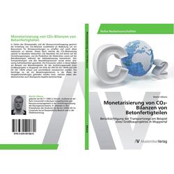 Monetarisierung von CO2-Bilanzen von Betonfertigteilen als Buch von Martin Silkens