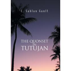 The Quonset in Tutujan als Buch von C. Sablan Gault