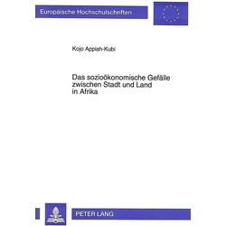 Das sozioökonomische Gefälle zwischen Stadt und Land in Afrika als Buch von Kojo Appiah-Kubi