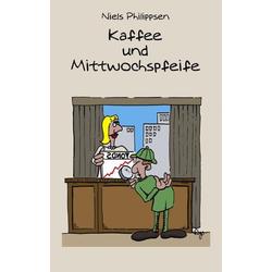 Kaffee und Mittwochspfeife als Buch von Niels Philippsen