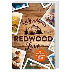 Redwood Love - Es beginnt mit einem Blick / Redwood Bd.1. Kelly Moran  - Buch