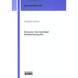 Extrusion dünnwandiger Hohlkammerprofile als Buch von Christoph Krohmer